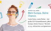 Mein Europa. Deine Chance. Der große ESF-Fotowettbewerb – bis zum 14.06.2019 mitmachen!